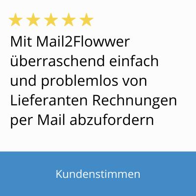 Bild mit Text von Kundenstimme: mit MailtoFLOWWER ist es einfach, von Lieferanten Rechnungen per Mail abzufordern