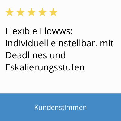 Bild mit Text von Kundenstimme: Flexible Flowws, die individuell einstellbar sind, mit Deadlines und Eskalierungsstufen